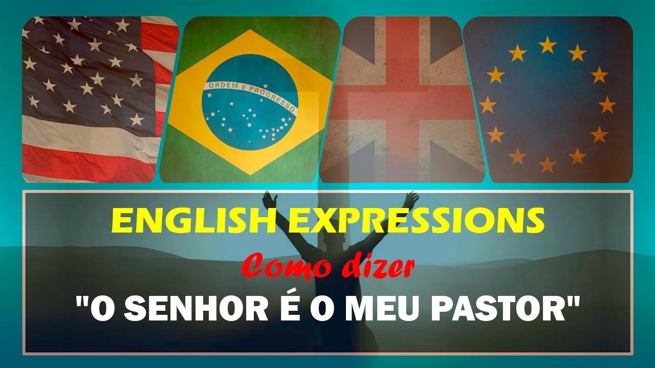 O SENHOR É O MEU PASTOR, NADA ME FALTARÁ Em Inglês