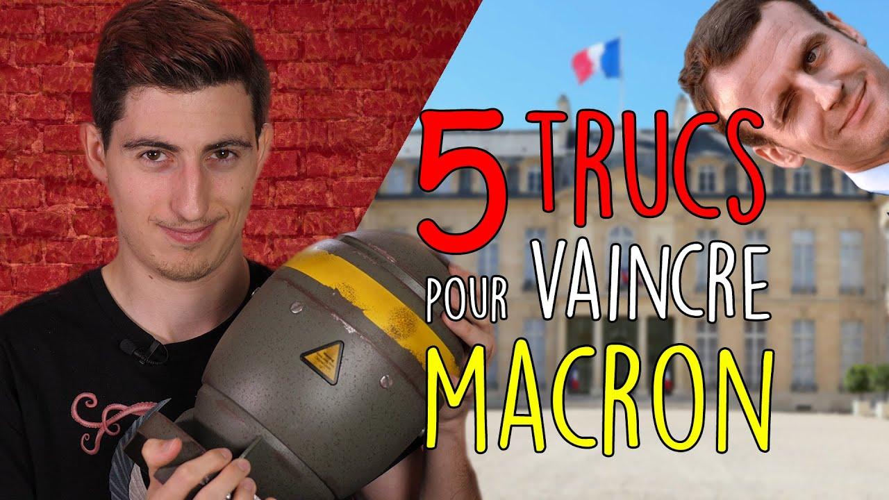 5 TRUCS pour vaincre MACRON !