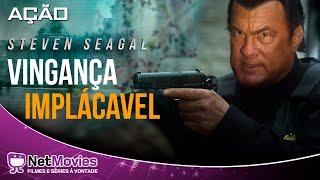 Vingança Implacável - Filme Completo Dublado - Filme de Ação com Steven Seagal | NetMovies