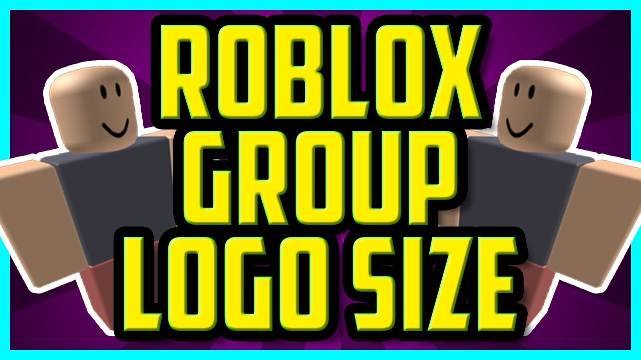 Roblox Group Logo Size In Pixels 2018 What Is The Size Of A