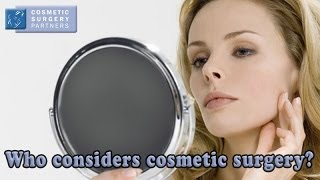 What kind of people consider having cosmetic surgery? Thumbnail
