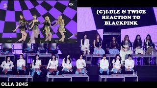 TWICE & G-IDLE REACTION to BLACKPINK - 뚜두뚜두 (DDU-DU DDU-DU) & FOREVER YOUNG - GDA2019