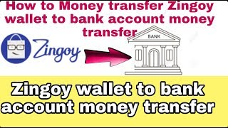 Zingoy wallet to bank account money transfer How to money transfer Zingoy wallet to bank account