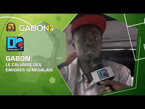 GABON calvaire des émigres Sénégalais