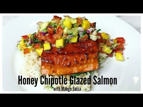 Healthy Dinner - Honey Chipotle Glazed Salmon With Mango Salsa