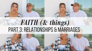 FAITH (& THINGS) [part 3: God-centered relationships & marriages/dating non-believers]