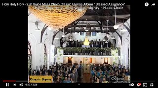 Holy Holy Holy - 250 Voice Mass Choir- Classic Hymns Album Blessed Assurance