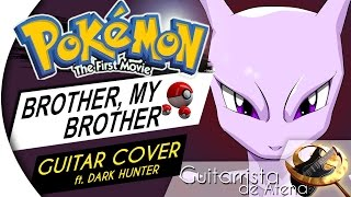 #39: Brother, my Brother (Pokémon: The First Movie - Soundtrack) - ft. Dark Hunter