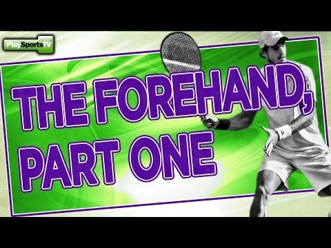 Tennis: The Forehand, Part 1