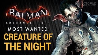 Batman: Arkham Knight (Gotham Most Wanted) Walkthrough // Creature of the Night