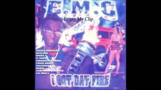 Empty My Clip: I Got Dat Fire
