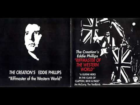 The Creation's Eddie Phillips - Riffmaster Of The Western World
