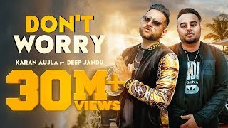 Gambar cover Don't Worry (lyrically Full Video) Karan Aujla | Deep Jandu | Sukh Sanghera |