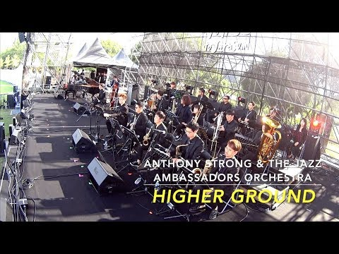 Anthony Strong & The Jazz Ambassadors Orchestra - Higher Ground