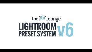 Lightroom Preset System V6 by SLR Lounge
