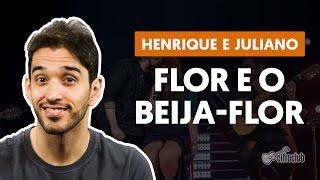Baixar Flor e o Beija-flor (part. Marília Mendonça) - Henrique e Juliano (aula de violão simplificada)