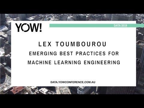 YOW! Data 2019 - Lex Toumbourou - Emerging Best Practices