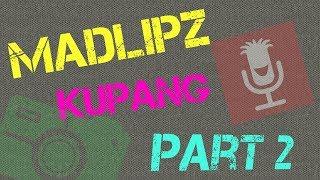 Kumpulan Madlipz Kupang Part 2
