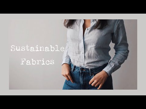 The Most Eco-Friendly Fabrics | SUSTAINABLE FASHION GUIDE