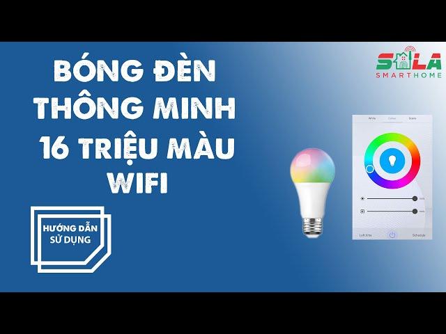 Hướng dẫn kết nối bóng đèn RD Bulb WIFI RGB bằng smartphone | Giải pháp Nhà Thông Minh SALA