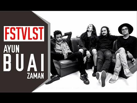 FSTVLST - Ayun Buai Zaman ( Lirik )