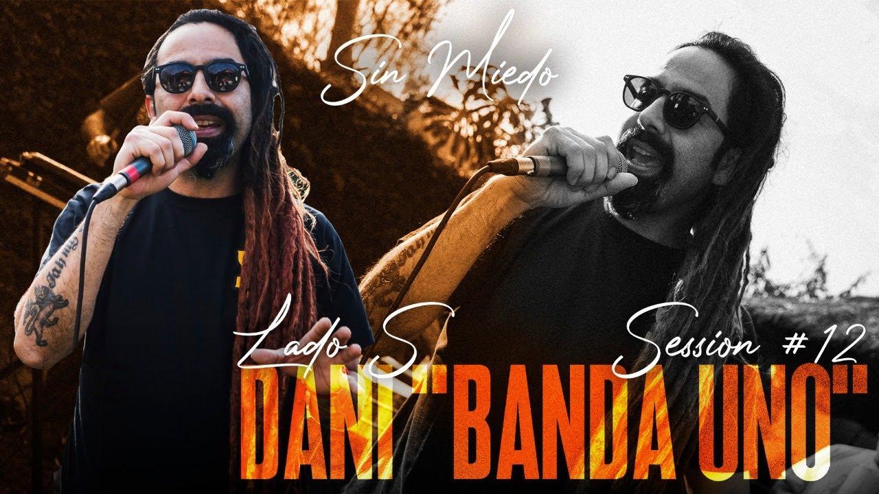 """Download DANI BANDA UNO - SESSION #12 (SIN MIEDO : LADO """"S"""")"""