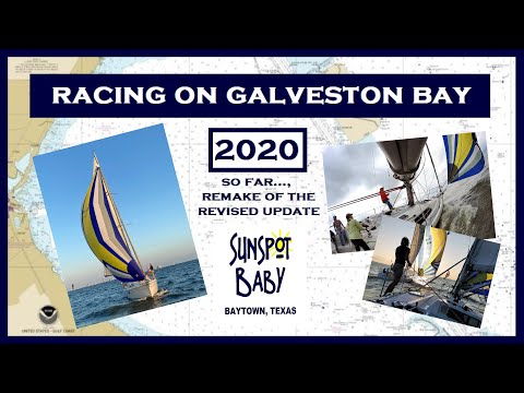 Racing on Galveston Bay 2020 (So far..., Remake of the Revised Update)