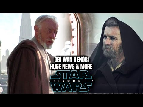 Star Wars Episode 9 Kenobi! HUGE News Revealed (Star Wars News)