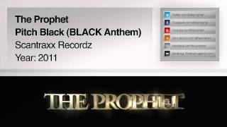 The Prophet - Pitch Black (BLACK Anthem 2011) (Preview) (Scantraxx)