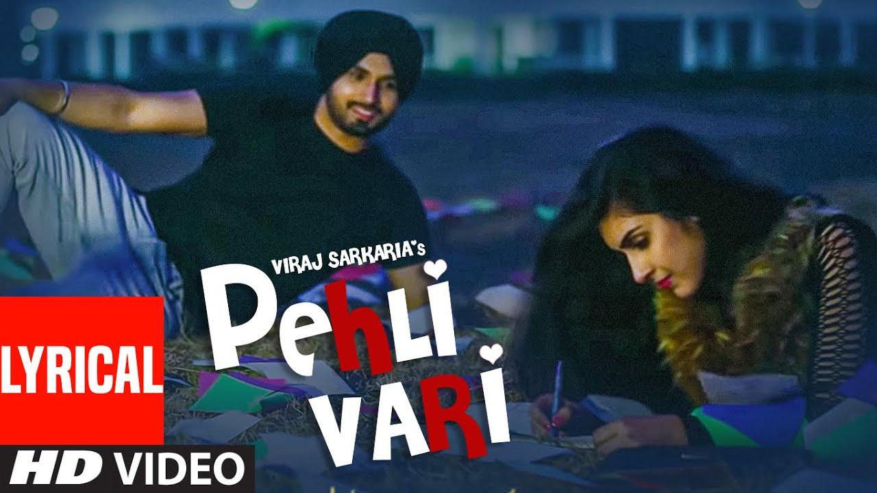 Viraj Sarkaria: Pehli Vari Full Lyrical Video | Desi Routz | Maninder Singh Kailey \ Punjabi Songs