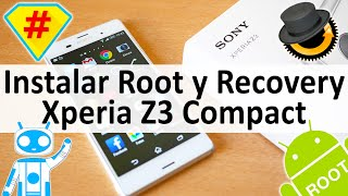Sony Xperia Z3 Compact - Instalar Root y Recovery - Español 2016