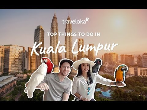 Top Things to do in Kuala Lumpur Pt.1 | Traveloka Travel Guide (2018)