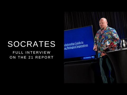 Fulfilling Biological Imperatives - Socrates on The 21 Report | Full Interview