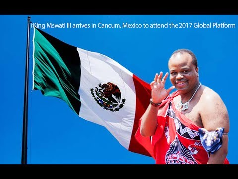 King Mswati III arrives in Cancum, Mexico to attend the 2017 Global Platform