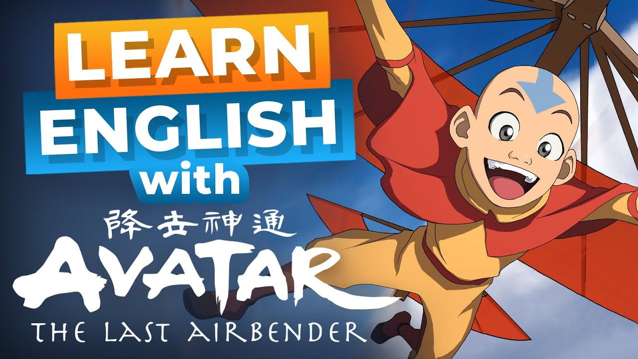 Learn English with Avatar: The Last Airbender