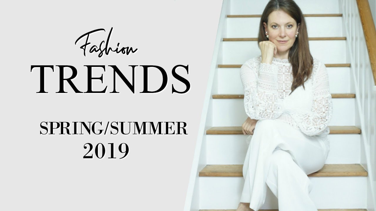 2019 Spring Summer Fashion Trends Fashion Over 40 Youtube