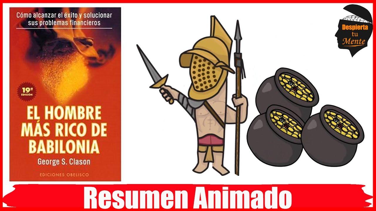 EL HOMBRE MÁS RICO DE BABILONIA POR GEORGE S. CLASON - RESUMEN ANIMADO - YouTube