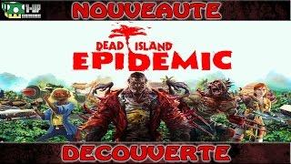 Dead Island Epidemic (bêta) - Découverte | Preview {PC Game} 60 FPS / 1080p Gameplay FR