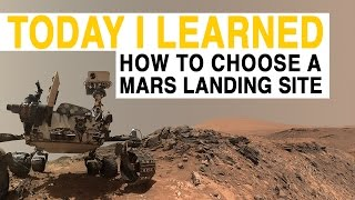 TIL: Choosing a Mars Landing Spot is Harder Than You Think | Today I Learned