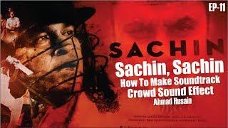 Sachin, Sachin How To Make Crowd Sound Effect - sachin a billion dreams