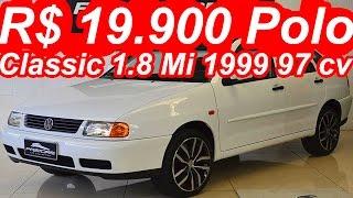 PASTORE R$ 19.900 Polo Classic 1.8 Mi 1999 aro 17 MT5 FWD 97 cv 15,5 mkgf 180 kmh 0-100 kmh 11,5 s