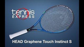 Head Graphene Touch Instinct S Tennis Racquet Review | Tennis Express