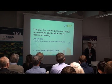 UCL-Energy & UCL ISR Seminar hosted by Prof Jim Watson, Research Director, UKERC