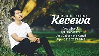 Gambar cover KECEWA TARLING Voc SOSOK Musik Tarling Masa Kini Josss Video Klip Asli