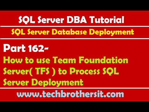 SQL Server Tutorial 162-How To Use Team Foundation Server( TFS ) To Process SQL Server Deployment