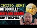 CRYPTO NEWS - BITCOIN IS DEAD - ALL ICOS ARE SCAMS - CRYPTOSPIRACY