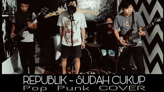 Republik - Sudah Cukup (Pop punk Cover)
