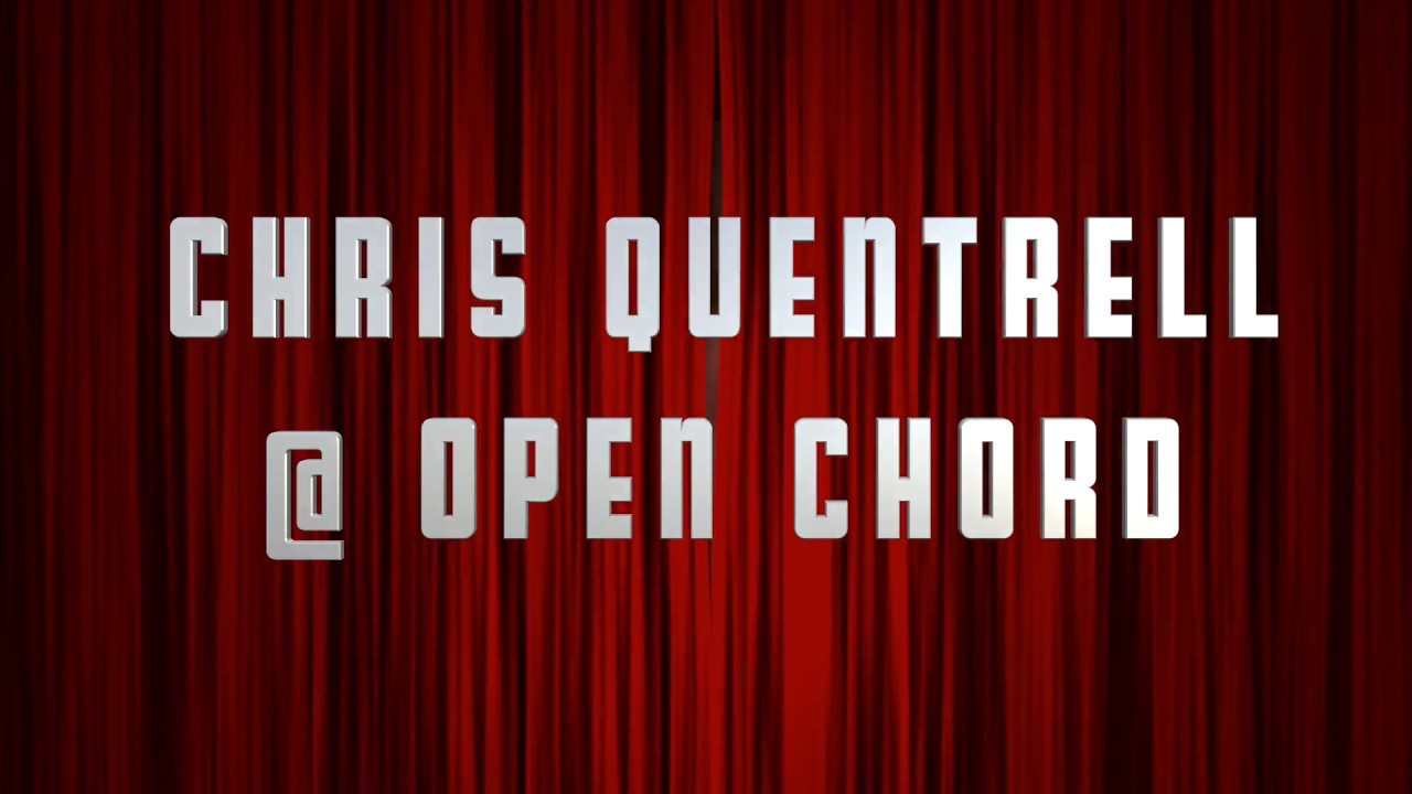 NRN Live: Chris Quentrell/Open Chord