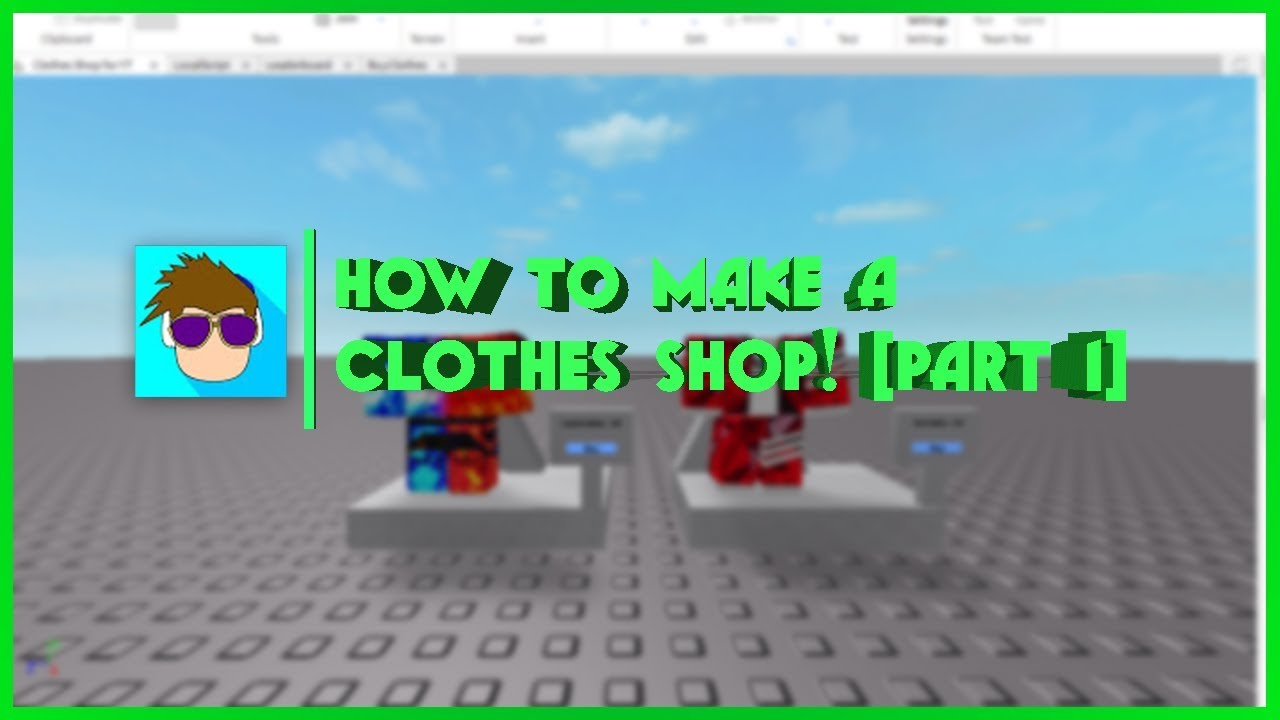 How To Create A Game In Roblox 2019 Roblox How To Make A Clothes Shop Part 1 Youtube