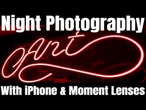 Night Photography – iPhone Photography with Moment Lenses